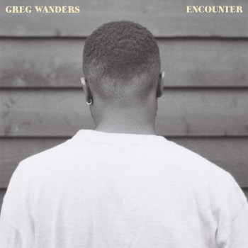 Encounter EP - Greg Wanders