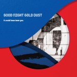 Thieves - Good Night Gold Dust © David Rogers