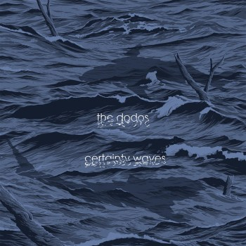 Certainty Waves - The Dodos