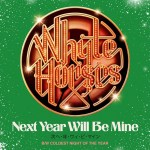 Whyte Horses - Next Year Will Be Mine