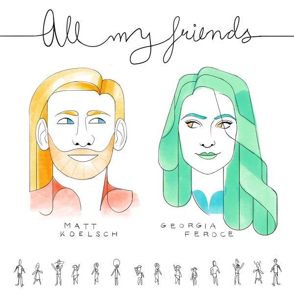 All My Friends - Matt Koelsch & Georgia Feroce