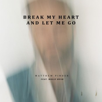 Break My Heart And Let Me Go