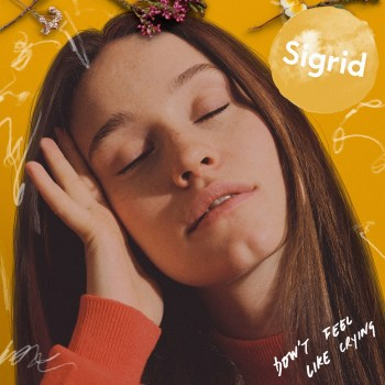 Don't Feel Like Crying - Sigrid