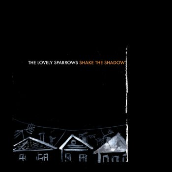 The Lovely Sparrows Shake The Shadow