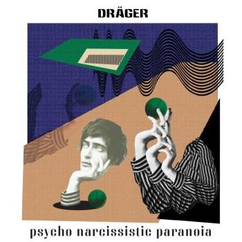 Psycho Narcissistic Paranoia - DRÄGER