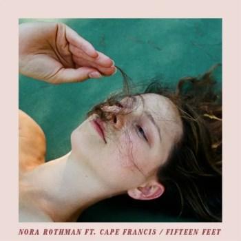fifteen / feet - Nora Rothman Single Art