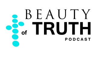 Beauty of Truth Podcast – Ep 6 Why would Jesus become bread and wine?