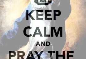 Keep Calm And Pray The Rosary