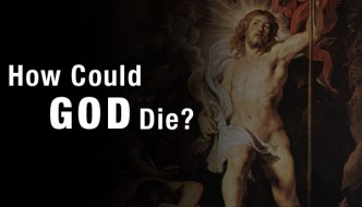 How Could God Die?