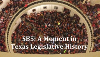 SB5: A Moment in Texas Legislative History