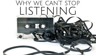 why we can't stop listening