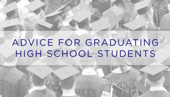 Advice for Graduating High School Students