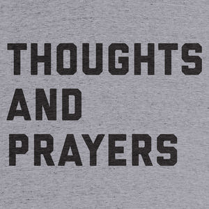 "Thoughts on the ""thoughts and prayers"""
