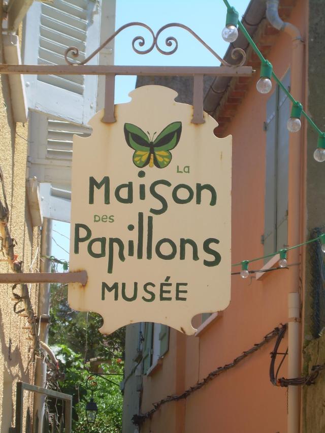 St. Trop. Signs. La Maison des Papillons Musee sign.