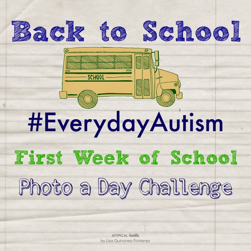 Everydayautism First Week Of School Photo A Day Challenge