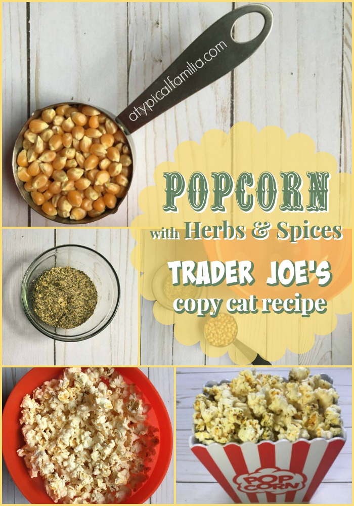 Copy Cat Recipe Trader Joe's Popcorn with Herbs and Spices via Atypical Familia by Lisa Quinones-Fontanez