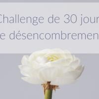 Challenge de 30 jours de désencombrement (avec outil gratuit)