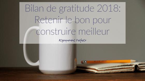 Bilan de gratitude 2018: Retenir le bon pour construire meilleur