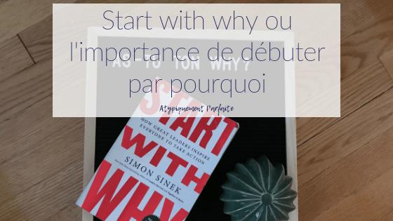 Start with why ou l'importance de débuter par pourquoi
