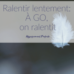 Ralentir lentement: À GO, on…