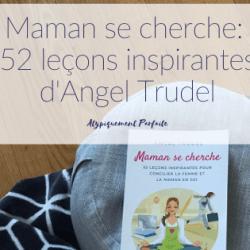 Maman se cherche: 52 leçons…