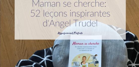 Angel Trudel propose 52 leçons pour retrouver la femme derrière la maman. Recommencer à rêver, se laisser la place pour grandir et refaire de soi une priorité. #lecture #livre #angeltrudel #croissancepersonnelle #développementpersonnel