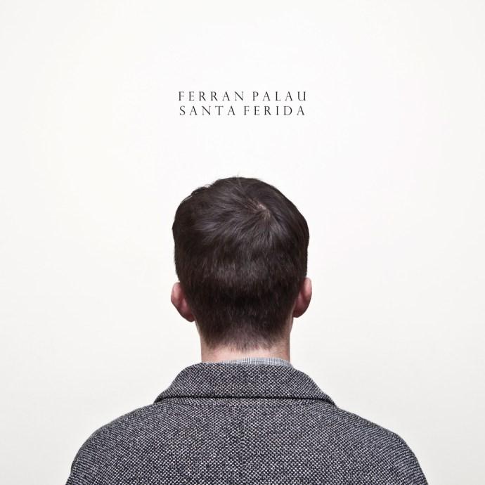 'Santa Ferida' l'últim àlbum de Ferran Palau