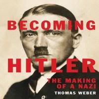 аудиокнига Становление Гитлера. Сотворение нациста