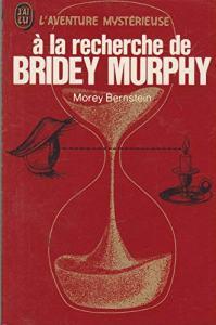 A la recherche de Bridey Murphy