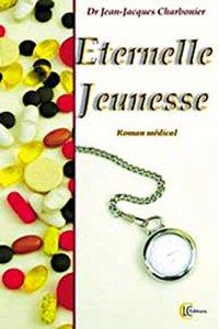 Éternelle Jeunesse - Roman médical