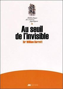 Au seuil de l'invisible – Sir William Barrett