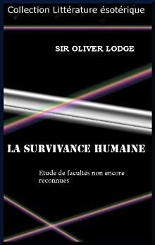 La Survivance humaine - Oliver Lodge