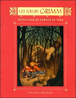 Les soeurs Grimm tome 1 : Détectives de contes de fées de Michael BUCKLEY