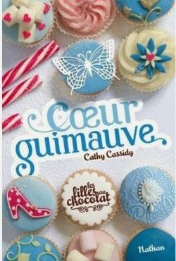 Les filles au chocolat tome 2: coeur guimauve de Cathy Cassidy