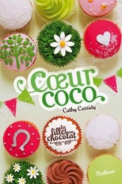 Les filles au chocolat: tome 4: coeur coco de Cathy CASSIDY