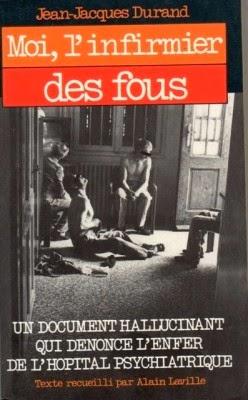 Moi, l'infirmier des fous de Jean-Jacques DURAND