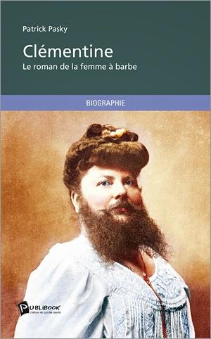 Clémentine, le roman de la femme à barbe de Patrick PASKY