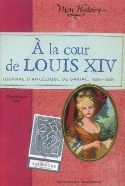 A la cour de Louis XIV: journal d'Angélique de Barjac 1684-1685 de Dominique JOLY