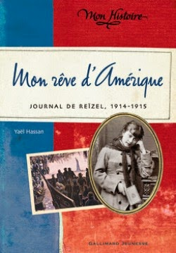 Mon rêve d'Amérique: Journal de Reïzel 1914-1915 de Yaël HASSAN