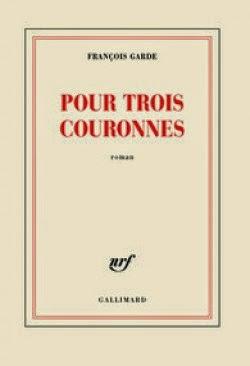 Pour trois couronnes de François GARDE