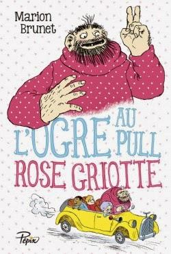 L'ogre au pull rose griotte de Marion BRUNET