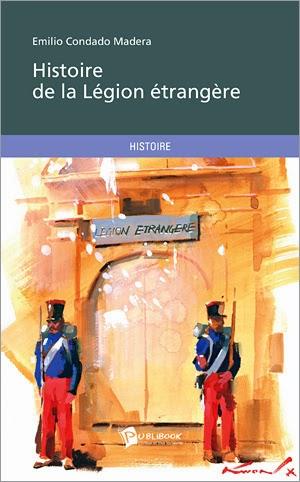 Histoire de la Légion Etrangère d'Emilio CONDADO MADERA
