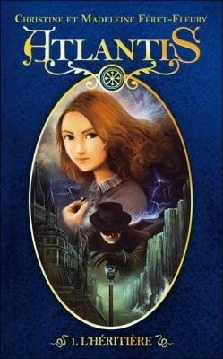 Atlantis tome 1: L'héritière de Christine et Madeleine FERET-FLEURY