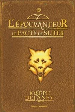 Le pacte de Sliter: l'épouvanteur tome 11 de Joseph DELANEY