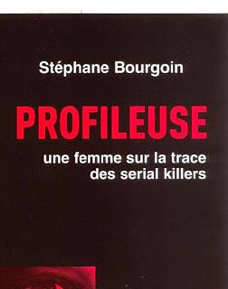Profileuse, une femme sur la trace des serials killers de Stéphane Bourgoin