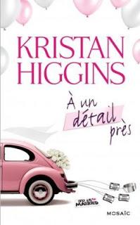 A un détail près par Kristan HIGGINS