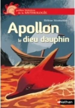 Apollon le dieu dauphin d'hélène MONTARDRE