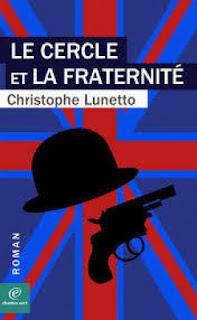 Le cercle et la fraternité de Christophe LUNETTO