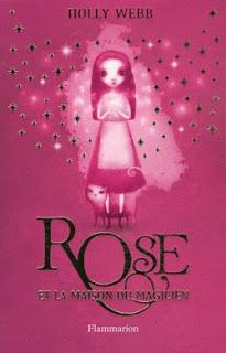 Rose et la maison du magicien de Holly WEBB