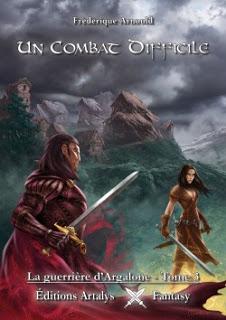 la guerrière d'Argalone: un combat difficile de Frédérique ARNOULD